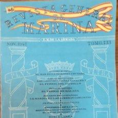 Militaria: REVISTA GENERAL DE LA MARINA. NOVIEMBRE AÑO 1947. TOMO 133. E. M. DE LA ARMADA. Lote 221761040