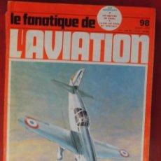 Militaria: LE FANATIQUE DE L´AVIATION AÑO 1978 Nº 98 ENERO. Lote 222406792