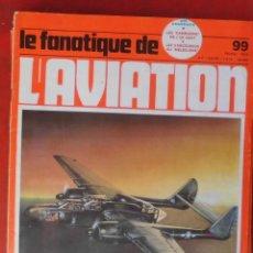 Militaria: LE FANATIQUE DE L´AVIATION AÑO 1978 Nº 99 FEBRERO. Lote 222407062