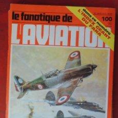 Militaria: LE FANATIQUE DE L´AVIATION AÑO 1978 Nº 100 MARZO. Lote 222407112