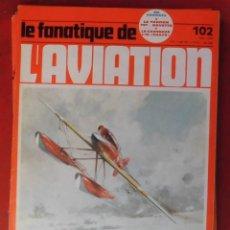 Militaria: LE FANATIQUE DE L´AVIATION AÑO 1978 Nº 102 MAYO. Lote 222407181