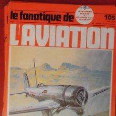 Militaria: LE FANATIQUE DE L´AVIATION AÑO 1978 Nº 105 AGOSTO. Lote 222407257