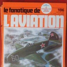 Militaria: LE FANATIQUE DE L´AVIATION AÑO 1978 Nº 106 SEPTIEMBRE. Lote 222407303