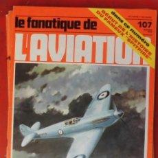 Militaria: LE FANATIQUE DE L´AVIATION AÑO 1978 Nº 107 OCTUBRE. Lote 222407346
