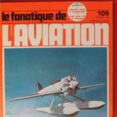 Militaria: LE FANATIQUE DE L´AVIATION AÑO 1978 Nº 109 DICIEMBRE. Lote 222407445