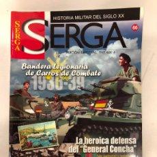 Militaria: REVISTA SERGA Nº 66 - HISTORIA MILITAR DEL SIGLO XX. Lote 231316960