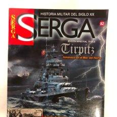 Militaria: REVISTA SERGA Nº 82 - HISTORIA MILITAR DEL SIGLO XX. Lote 231317005