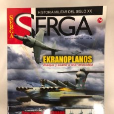 Militaria: REVISTA SERGA Nº 74 - HISTORIA MILITAR DEL SIGLO XX. Lote 231317335