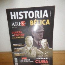 Militaria: HISTORIA BELICA ARES GUERRA DE ESPIAS EN EL III REICH / LA GUERRA DE CUBA DISPONGO DE MAS REVISTAS. Lote 233210300