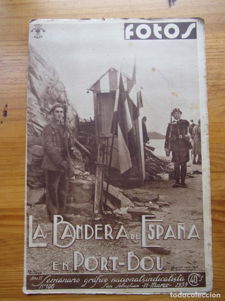SEMANARIO GRÁFICO FOTOS Nº 106 (11 MARZO 1939) GUERRA CIVIL. PORT-BOU. LIBERACIÓN MENORCA. CIUDADELA (Militar - Revistas y Periódicos Militares)