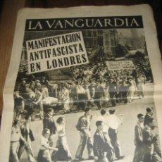 Militaria: LA VANGUARDIA 4 PAGINAS 1936 . GUERRA CIVIL . MANIFESTACION ANTIFASCISTA EN LONDRES . LOS AGUILUCHOS. Lote 238860795
