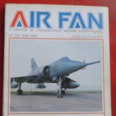 Militaria: AIR FAN AÑO 1989 Nº 127 JUNIO. Lote 244466275