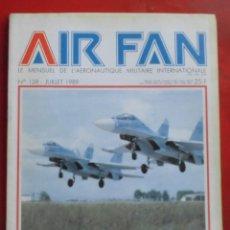 Militaria: AIR FAN AÑO 1989 Nº 128 JULIO. Lote 244466365