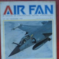 Militaria: AIR FAN AÑO 1989 Nº 132 NOVIEMBRE. Lote 244466570