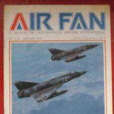 Militaria: AIR FAN AÑO 1990 Nº 134 ENERO. Lote 244467280