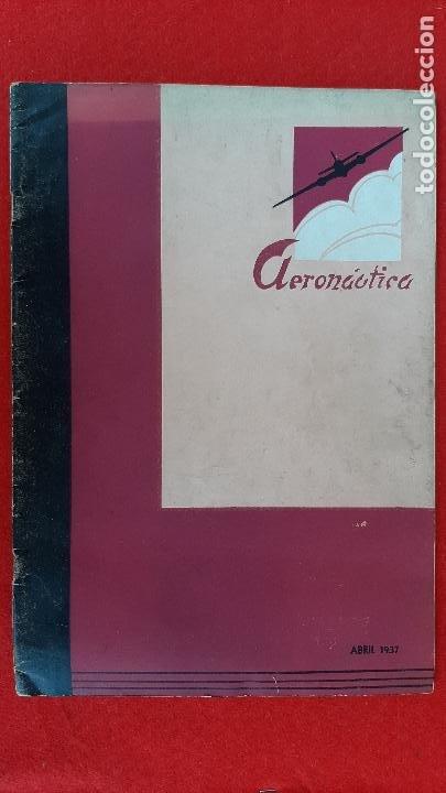 ANTIGUA REVISTA AERONAUTICA ABRIL 1937 GUERRA CIVIL BANDO REPUBLICA ORIGINAL (Militar - Revistas y Periódicos Militares)