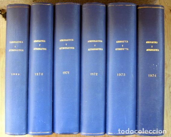 REVISTA DE AERONÁUTICA Y ASTRONÁUTICA. 6 TOMOS. AÑOS 1969, 1970, 1971, 1972, 1973 Y 1974 (Militar - Revistas y Periódicos Militares)