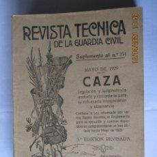 Militaria: 1929 REVISTA TÉCNICA DE LA GUARDIA CIVIL SUPLEMENTO AL Nº 231 MAYO DE 1929 CAZA. Lote 260681905