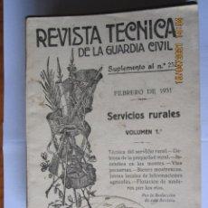 Militaria: 1931 REVISTA TÉCNICA DE LA GUARDIA CIVIL SUPLEMENTO AL Nº 252 FEBRERO DE 1931SERVICIOS RURALES. Lote 260686135