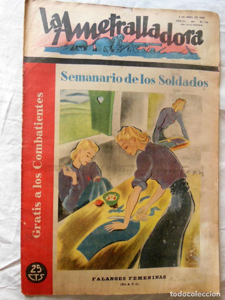 LA AMETRALLADORA. SEMANARIO DE LOS SOLDADOS. 9 DE ABRIL DE 1939. AÑO III, Nº 114 (Militar - Revistas y Periódicos Militares)