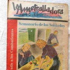 Militaria: LA AMETRALLADORA. SEMANARIO DE LOS SOLDADOS. 9 DE ABRIL DE 1939. AÑO III, Nº 114. Lote 262447580