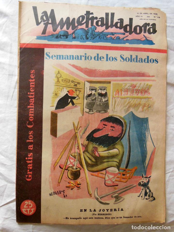 LA AMETRALLADORA. SEMANARIO DE LOS SOLDADOS. 16 DE ABRIL DE 1939. AÑO III, Nº 115 (Militar - Revistas y Periódicos Militares)