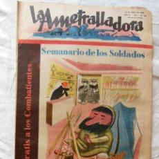 Militaria: LA AMETRALLADORA. SEMANARIO DE LOS SOLDADOS. 16 DE ABRIL DE 1939. AÑO III, Nº 115. Lote 262448875