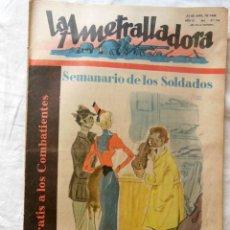 Militaria: LA AMETRALLADORA. SEMANARIO DE LOS SOLDADOS. 23 DE ABRIL DE 1939. AÑO III, Nº 116. Lote 262505355