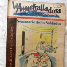 Militaria: LA AMETRALLADORA. SEMANARIO DE LOS SOLDADOS. 30 DE ABRIL DE 1939. AÑO III, Nº 117. Lote 262505505