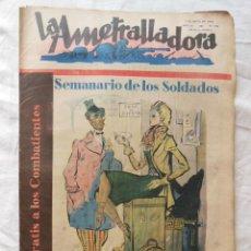 Militaria: LA AMETRALLADORA. SEMANARIO DE LOS SOLDADOS. 7 DE MAYO DE 1939. AÑO III, Nº 118. Lote 262575740