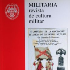 Militaria: MILITARIA: REVISTA DE CULTURA MILITAR, NÚM. 14 (2000) / MADRID: AMIGOS DE LOS MUSEOS MILITARES, 1989. Lote 263184515