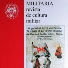 Militaria: MILITARIA: REVISTA DE CULTURA MILITAR, VOL. 17 (2003) / MADRID: AMIGOS DE LOS MUSEOS MILITARES, 1989. Lote 263184865