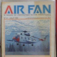 Militaria: AIR FAN AÑO 1985 Nº 81 JULIO. Lote 269187290
