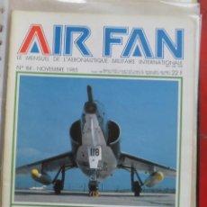 Militaria: AIR FAN AÑO 1985 Nº 84 NOVIEMBRE. Lote 269187446
