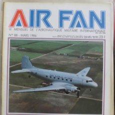Militaria: AIR FAN AÑO 1986 Nº 88 MARZO. Lote 269187570
