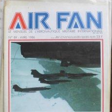 Militaria: AIR FAN AÑO 1986 Nº 89 ABRIL. Lote 269187602