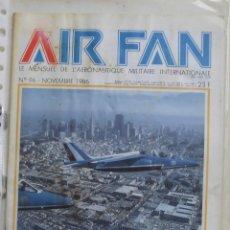 Militaria: AIR FAN AÑO 1986 Nº 96 NOVIEMBRE. Lote 269187746