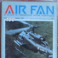 Militaria: AIR FAN AÑO 1987 Nº 100 MARZO. Lote 269195963