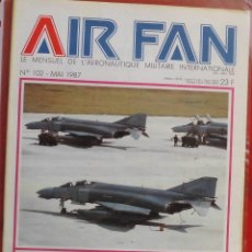 Militaria: AIR FAN AÑO 1987 Nº 102 MAYO. Lote 269196298