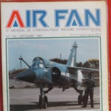 Militaria: AIR FAN AÑO 1987 Nº 106 SEPTIEMBRE. Lote 269197108