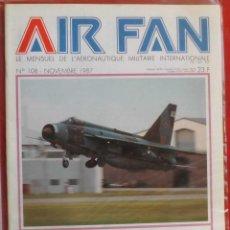 Militaria: AIR FAN AÑO 1987 Nº 108 NOVIEMBRE. Lote 269197508