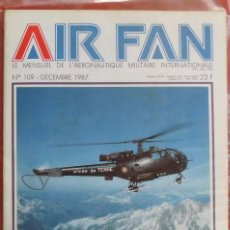 Militaria: AIR FAN AÑO 1987 Nº 109 DICIEMBRE. Lote 269197663