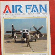 Militaria: AIR FAN AÑO 1988 Nº 115 JUNIO. Lote 269211638