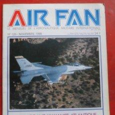 Militaria: AIR FAN AÑO 1988 Nº 120 NOVIEMBRE. Lote 269211983