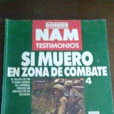 Militaria: DOSSIER NAM TESTIMONIOS Nº4 - SI MUERO EN ZONA DE COMBATE. Lote 278174048