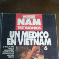 Militaria: DOSSIER NAM TESTIMONIOS Nº6 - UN MEDICO EN VIETMAN. Lote 278174148
