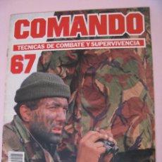 Militaria: COMANDO, TÉCNICAS DE COMBATE Y SUPERVIVENCIA. 1988. FASCICULO Nº 67.. Lote 285276743