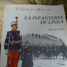 Militaria: LA INFANTERIA DE LINEA, 1983,JOSE M. BUENO.BARREIRA 40 PP RUSTICA.. Lote 123323019