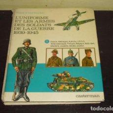 Militaria: L'UNIFORME ET LES ARMES DES SOLDATS DE LA GUERRE 1939-1945 - AÑO 1972 -. Lote 96789755