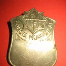 Militaria: ANTIGUA PLACA POLICIA MUNICIPAL CREO QUE PUEDE SER DE BARCELONA . Lote 30317825
